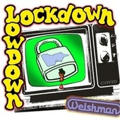 Lockdown Lowdown by Welshman