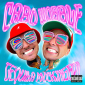 Cabo Wobble by Tequila Mockingbrd