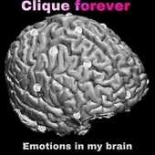 clique forever / emotions in my brain by Alpha & Omega