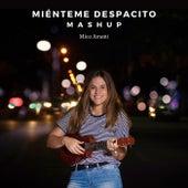 Miénteme / Despacito (Mashup) de Mica Amatti