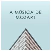 A Música de Mozart de Wolfgang Amadeus Mozart