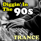 Diggin' in the 90s - Trance de Various Artists