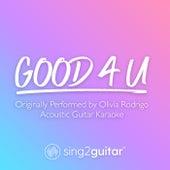 good 4 u (Originally Performed by Olivia Rodrigo) (Acoustic Guitar Karaoke) by Sing2Guitar