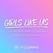 Girls Like Us (Originally Performed by Zoe Wees) (Piano Karaoke Version) von Sing2Piano (1)