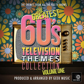 The Greatest 60's Television Themes Collection, Vol. 1 de Geek Music