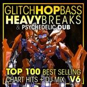 Glitch Hop, Bass Heavy Breaks & Psychedelic Dub Top 100 Best Selling Chart Hits + DJ Mix V6 de Dr. Spook