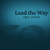 Lead The Way (Epic Orchestral) [Instrumental Version] by Edra Satria