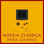 Música Classica para Gaming de Various Artists