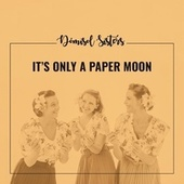 It's Only a Paper Moon de Dómisol Sisters