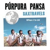 Saxtravels. When I'm Sixty-four by Púrpura Pansa