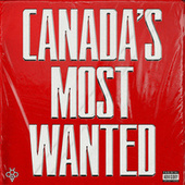 Canada's Most Wanted by 6ixbuzz