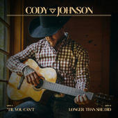 'Til You Can't / Longer Than She Did by Cody Johnson