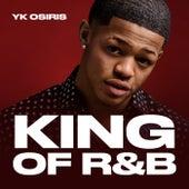 King of R&B by YK Osiris
