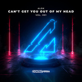 Can't Get You Out Of My Head Vol. 001 von Alok