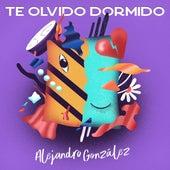 Te Olvido Dormido de Alejandro González