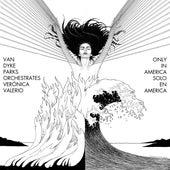 Van Dyke Parks orchestrates Verónica Valerio: Only in America de Van Dyke Parks
