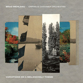 Variations on a Melancholy Theme fra Brad Mehldau & Orpheus Chamber Orchestra