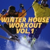 Winter House Workout Vol.1 by Various Artists
