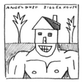Bigger House by Angel Du$t