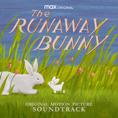 The Runaway Bunny (HBO Max: Original Motion Picture Soundtrack) von Various Artists
