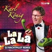 La La La (DJ Nachtpilot Remix) de Karl König
