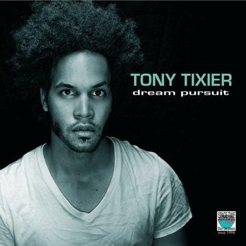 Dream Pursuit de Tony Tixier