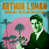 Anthology: The Deluxe Colllection (Remastered) von Arthur Lyman