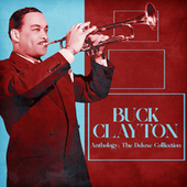 Anthology: The Deluxe Colllection (Remastered) di Buck Clayton