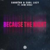 Because the Night by Sandëro