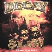 DECAY by Slim