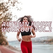Autumn House Workout Vol.2 fra Various Artists