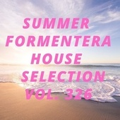 Summer Formentera House Selection Vol.326 by Various Artists