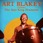 Anthology: The Jazz King Drummer (Remastered) by Art Blakey