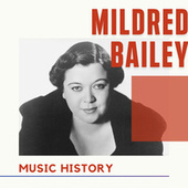 Mildred Bailey - Music History by Mildred Bailey