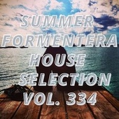 Summer Formentera House Selection Vol.334 de Various Artists