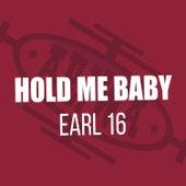 Hold Me Baby de Earl 16