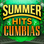 Summer Hits Cumbias by Various Artists