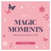 Magic Moments (Memories Are Made of This), Vol. 1 fra Various Artists