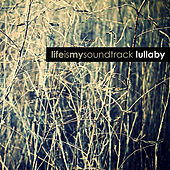 Lullaby by Life Is My Soundtrack