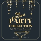 The Greatest Party Collection (40 All-Time Classics), Vol. 1 by Various Artists