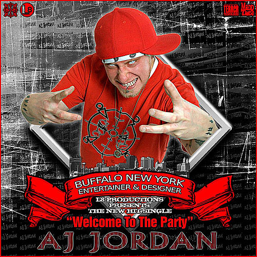 Welcome to the Party by Aj Jordan