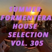 Summer Formentera House Selection Vol.305 by Various Artists