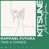 Take a Chance by Raphael Futura