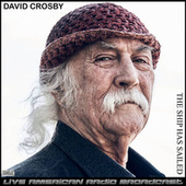 The Ship Has Sailed (Live) de David Crosby