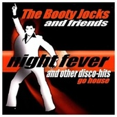 Night Fever and Other Disco-Hits Go House fra The Booty Jocks