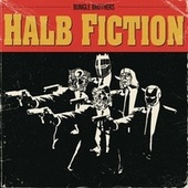 Halb Fiction by Bungle Brothers