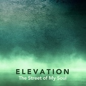 The Street of My Soul by Elevation