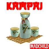 Kampai by Madchild