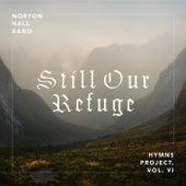Still Our Refuge de Norton Hall Band