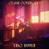 Classic Covers: Set I by Eric Ripper